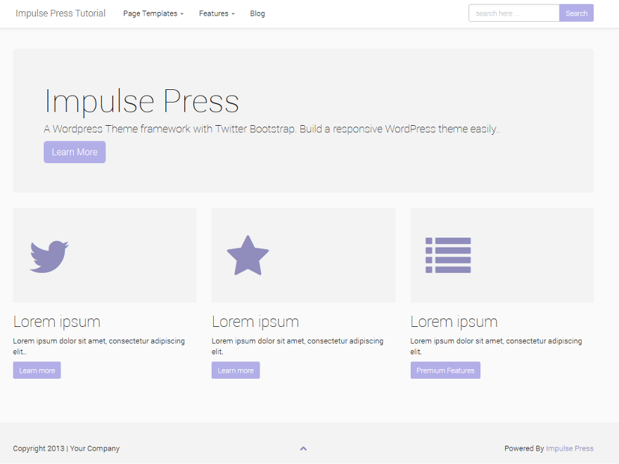 Impulse Press is a WordPress starter theme based on Twitter Bootstrap. The theme is responsive and includes different page templates, javascript validation of comment posts. This theme is ideal for theme developers that would like to have a good framework to start with. There is also a premium version which you can look at here: http://impulsepress.twoimpulse.com. There is free support available at: http://twoimpulse.com/support