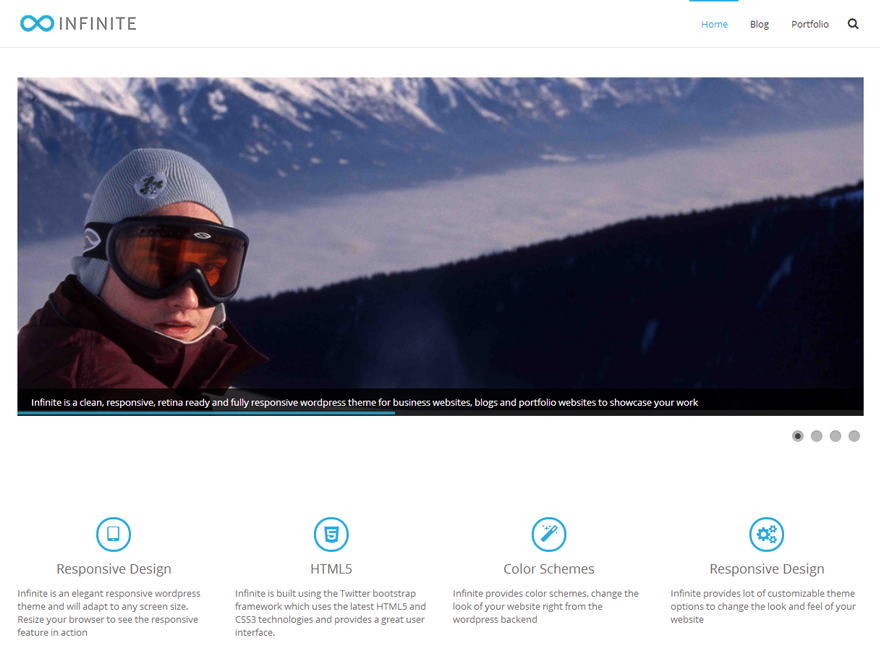 Infinite is a clean, responsive, retina ready and fully responsive wordpress theme for business websites, blogs and portfolio websites to showcase your work.
