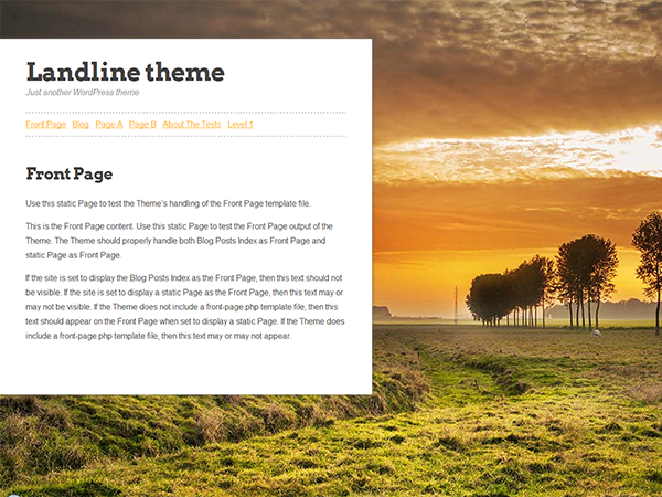 Landline is a WordPress theme featuring a fullscreen background image. You have the ability to give each page its own background image with the featured image setting. Soon: Multiple color schemes :)